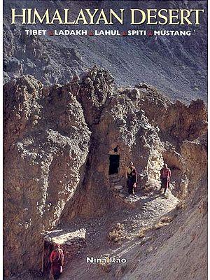Himalayan Desert (Tibet, Ladakh, Lahul, Spiti, Mustang)