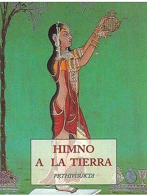 Himno A La Tierra Prthivisukta (Spanish)