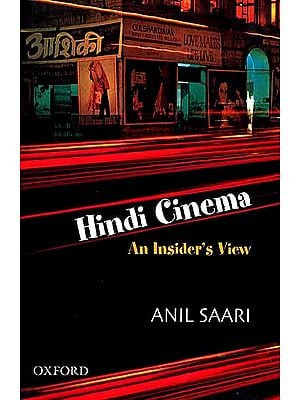 Hindi Cinema (An Insider's View)