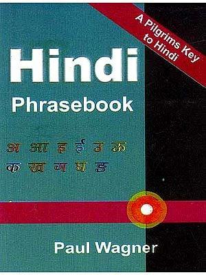 Hindi Phrasebook: A Pilgrims Key to Hindi