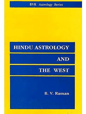 Hindu Astrology and The West (Revised and enlarged edition of the book previously published as 'A Hindu in America')