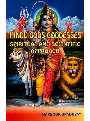 Hindu Gods Goddesses Spiritual And Scientific Approach