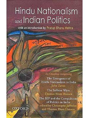 Hindu Nationalism and Indian Politics: with an Introduction by Pratap Bhanu Mehta