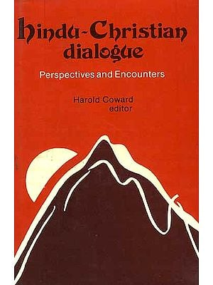 Hindu-Christian Dialogue Perspectives and Encounters (An Old And Rare Book)
