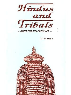 Hindus and Tribals – Quest for Co-Existence