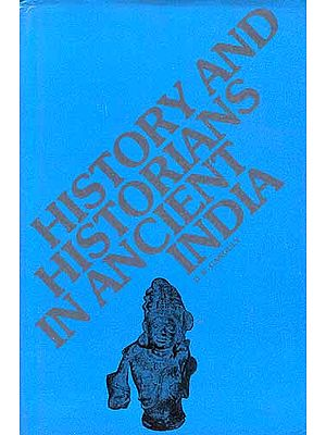 History and Historians in Ancient India