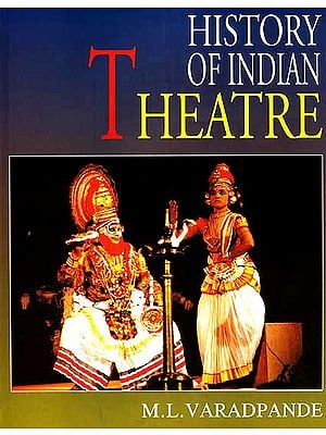 History of Indian Theatre: Classical Theatre (Volume III)