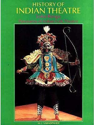 History of Indian Theatre (Loka Ranga Panorama of Indian Folk Theatre)