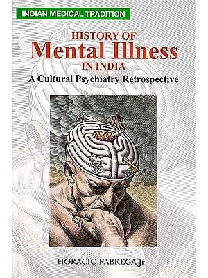 History of Mental Illness: A Cultural Psychiatry Retrospective
