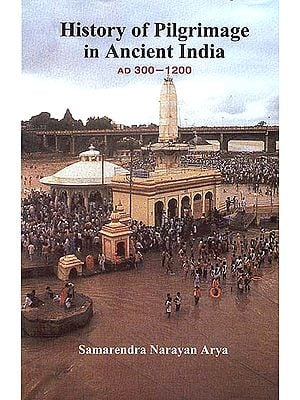History of Pilgrimage in Ancient India (AD 300 - 1200)