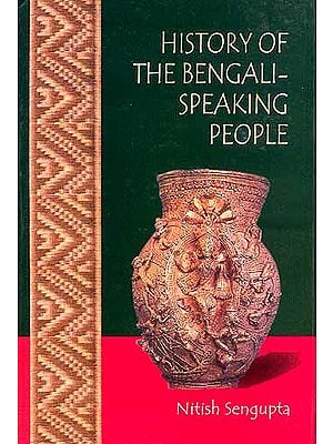 HISTORY OF THE BENGALI-SPEAKING PEOPLE
