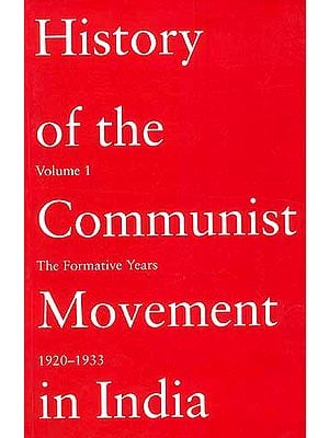 History of the Communist Movement in India: Volume 1 (The Formative Years)