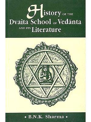 History of the Dvaita School of Vedanta and its Literature