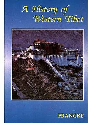 History of Western Tibet: One of the Unknown Empires with Maps and Illustrations