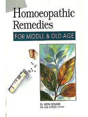 Homoeopathic Remedies: For Middle and Old Age