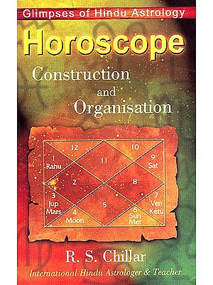 Horoscope: Construction and Organisation (Glimpses of Hindu Astrology)