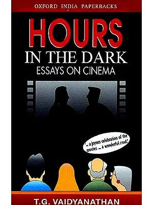 Hours In The Dark: Essays On Cinema