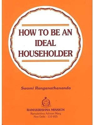 How to be an ideal Householder