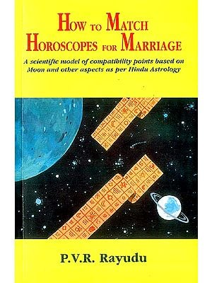 How To Match Horoscopes For Marriage (A Scientific model of compatibility points based on Moon and other aspects as per Hindu Astrology)