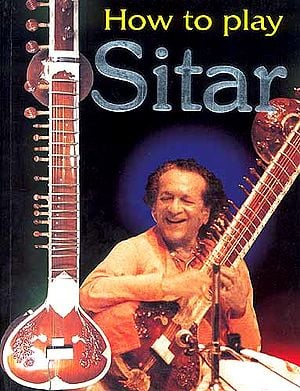 How To Play Sitar