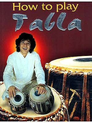 How To Play Tabla: Mridanga, Kongo, Bongo and Tabla Tarang
