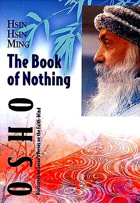 HSIN HISN MING The Book of Nothing : OSHO Discourses on Sosan's Verses on the Faith-Mind