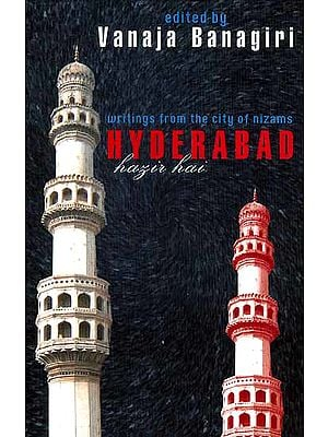 Hyderabad Hazir Hai: Writings from the City of Nizams