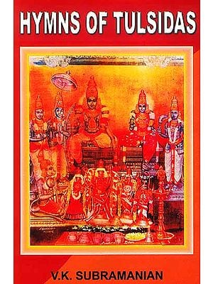 Hymns of Tulsidas ((With Original Text in Devanagari, Transliteration and English Translation))