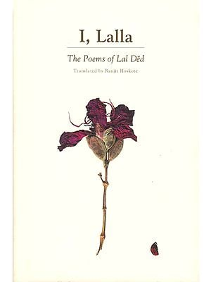 I Lalla – The Poems of Lal Ded