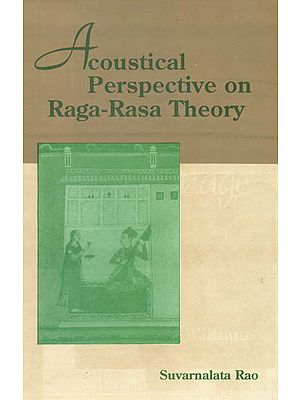 Acoustical Perspective on Raga Rasa Theory
