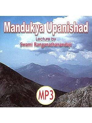 Mandukya Upanishad: Lectures by Swami Ranganathanandaji (MP3 CD)