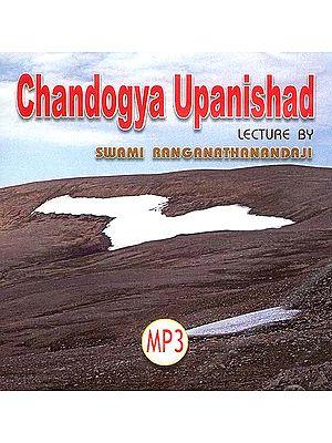 Chandogya Upanishad (MP3): Lectures by Swami Ranganathanandaji