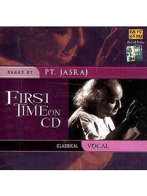 First Time on CD Classical Vocal (Ragas by Pandit Jasraj)<br>(Audio CD)