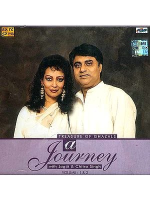 A Journey With Jagjit & Chitra Singh: Treasure of Ghazals<br>(Set of Two CDs)