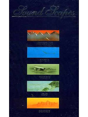 Sound Scapes Mountains Rivers Valleys Seas Deserts (Set of Five Audio CDs)