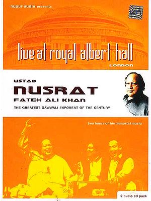 Ustad Nusrat Fateh Ali Khan: The Greatest Qawwali Exponent of the Century - Live at Royal Albert Hall London (Set of Two Audio CDs)