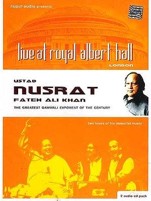 Ustad Nusrat Fateh Ali Khan: The Greatest Qawwali Exponent of the Century - Live at Royal Albert Hall London (Set of Two Audio CDs)