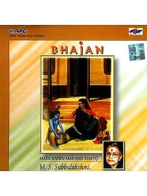 Main Nahin Makhan Khayo: Bhajans by M.S. Subbulakshmi (Audio CD)