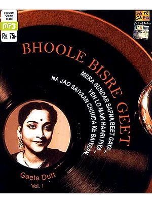 Bhoole Bisre Geet <br>Mera Sundar Sapna Beet Gaya <br>Yeh Lo Main Haari Piya <br>Na Jao Saiyaan Chhuda Ke Baiyaan (MP3 CD)