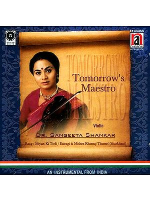 Tomorrow's Maestro <br> Raag : Miyan Ki Todi / Bairagi & Mishra Khamaj Thumri (Sitarkhani) An Instrumental from India (Audio CD)