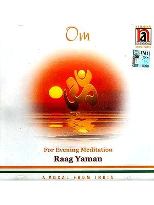 Om For Evening Meditation Raag Yaman A Vocal from India (Audio CD)