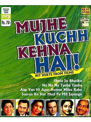 Mujhe Kuchh Kehna Hai! (Hit Duets From Films) (MP3 CD)