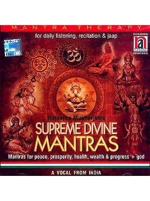 Supreme Divine Mantras (Mantras for Peace, Prosperity, Health, Wealth & Progress + God,<br> 