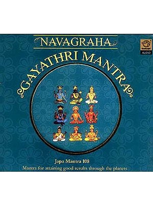 Navagraha Gayathri Mantra Japa Mantra 108 Mantra for attaining good results through the planets (Audio CD)