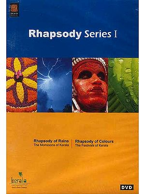 Rhapsody Series I (Rhapsody of Rains The Monsoons of Kerala) (Rhapsody of Colours The Festivals of Kerala) (DVD Video)