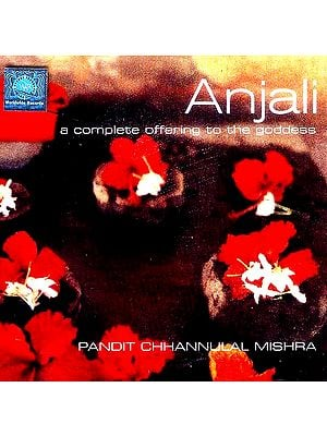 Anjali (A Complete Offering To The Goddess) (Audio CD)