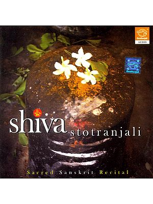 Shiva Stotranjali (Sacred Sanskrit Recital) (Audio CD)