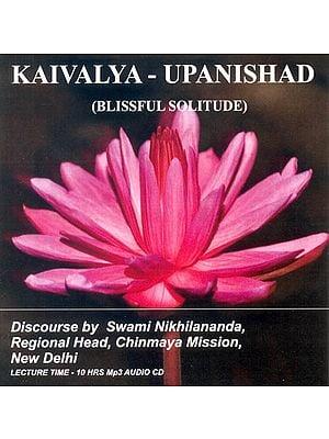 Kaivalya Upanishad (Blissful Solitude) (MP3 Audio CD)