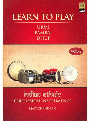 Learn to Play Indian Ethnic Percussion Instruments - Part 2 Urmi | Pambai | Dhup (Subtitle English) (DVD Video)