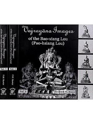 Vajrayana Images of the Bao-xiang Lou (Pao-hsiang Lou) (In Three Volumes)